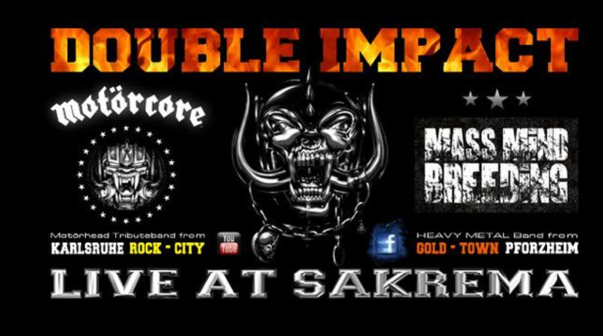 Double Impact Motörcore mit Mass Mind Breeding